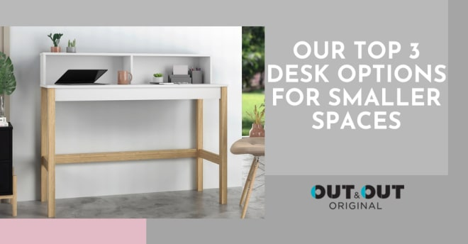 Our top 3 desk options for smaller spaces